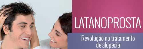 latanoprosta para alopecia feminina e masculina