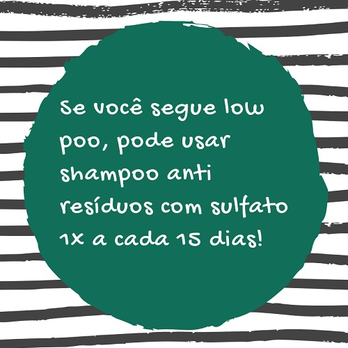 shampoo com sulfato pode ser usado de vez em quando para vencer o efeito build up